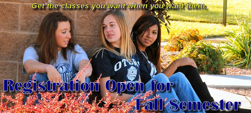 Get the classes you want and need before they fill up. Registration is open for the Fall semester. Hurry don't wait any longer!