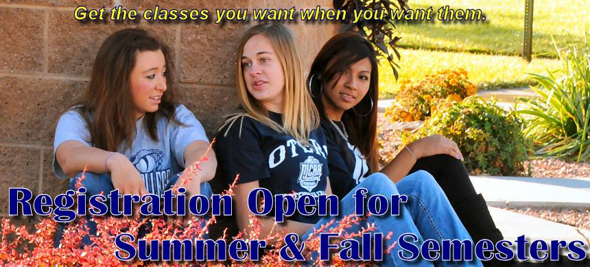 Get the classes you want and need before they fill up. Registration is now open for the Summer and Fall semesters.