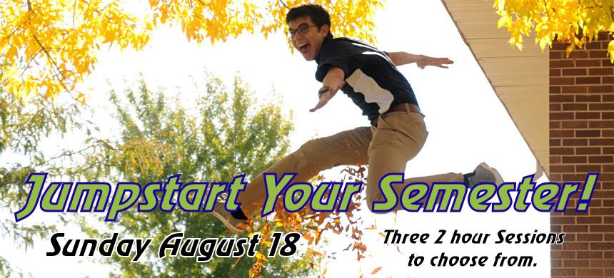 """Get a """"Jump Start"""" on your college experience before classes begin. Register for one of the sessions on Sunday August 18, 2019 (3 - two hour sessions) 9:45 a.m. – 12:00 p.m. * 12:45 p.m. - 3:00 p.m. * 2:45 p.m. - 5:00 p.m."""